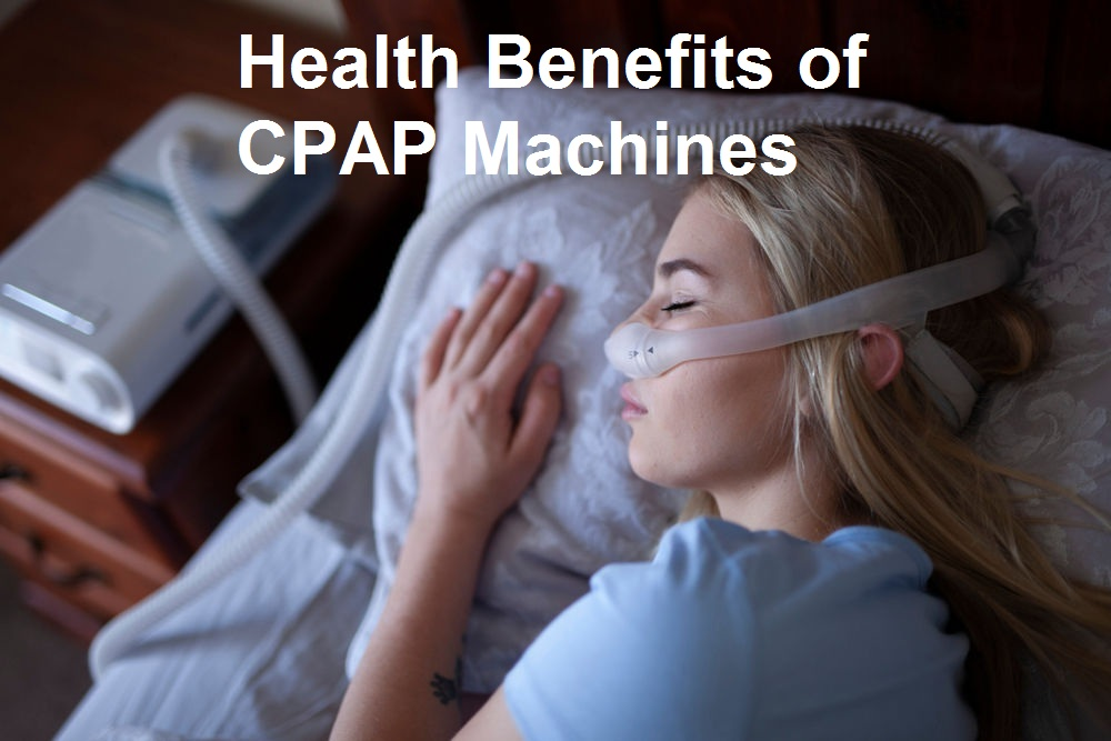 Health Benefits of Cpap Machines